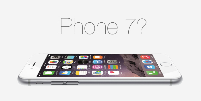 Apple iPhone 7 and 7 Plus Rumours… Already!